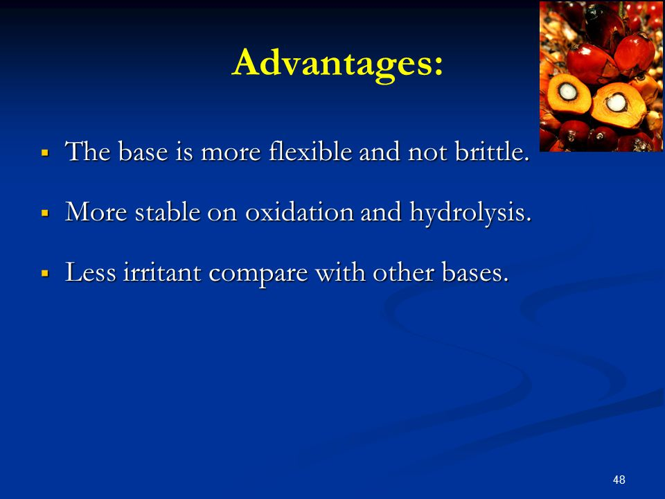 Advantages: The base is more flexible and not brittle.