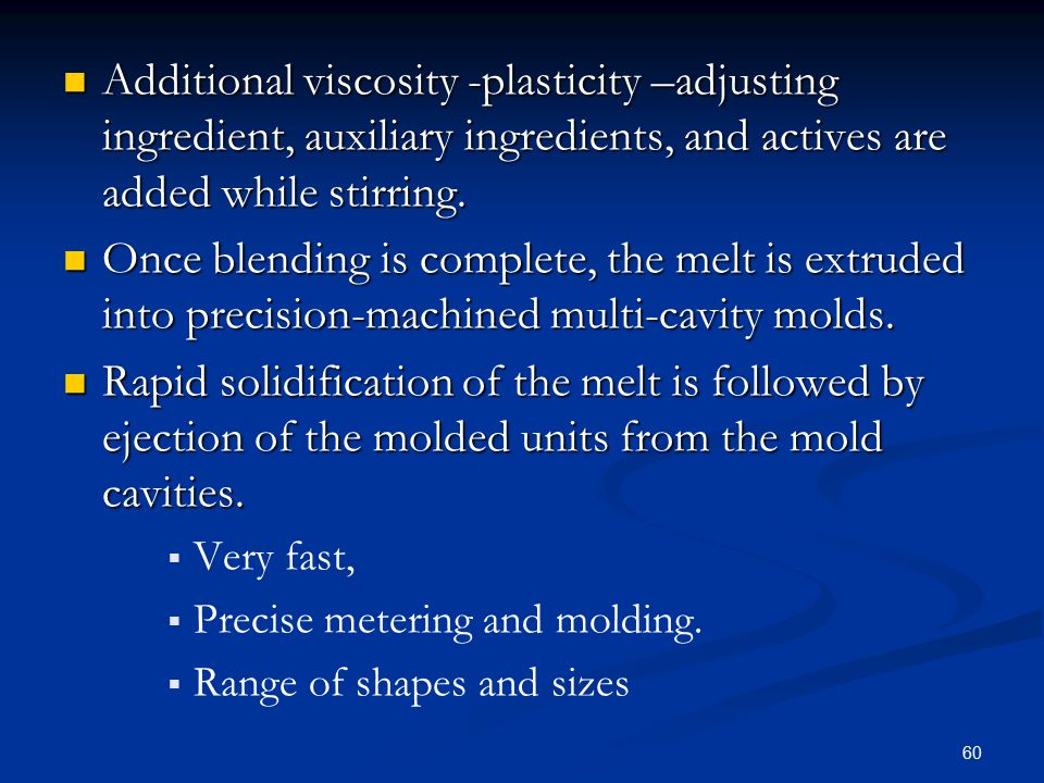 Additional viscosity -plasticity –adjusting ingredient, auxiliary ingredients, and actives are added while stirring.