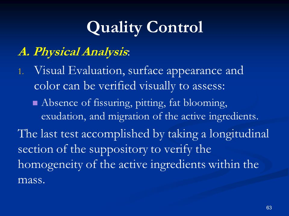 Quality Control A. Physical Analysis: