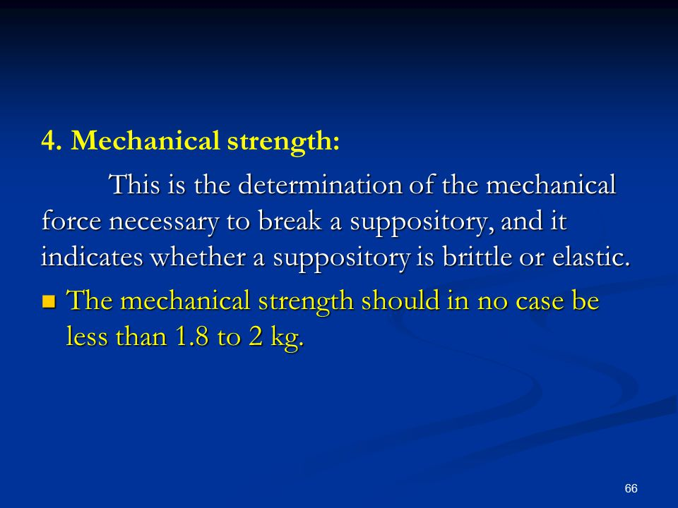 4. Mechanical strength: