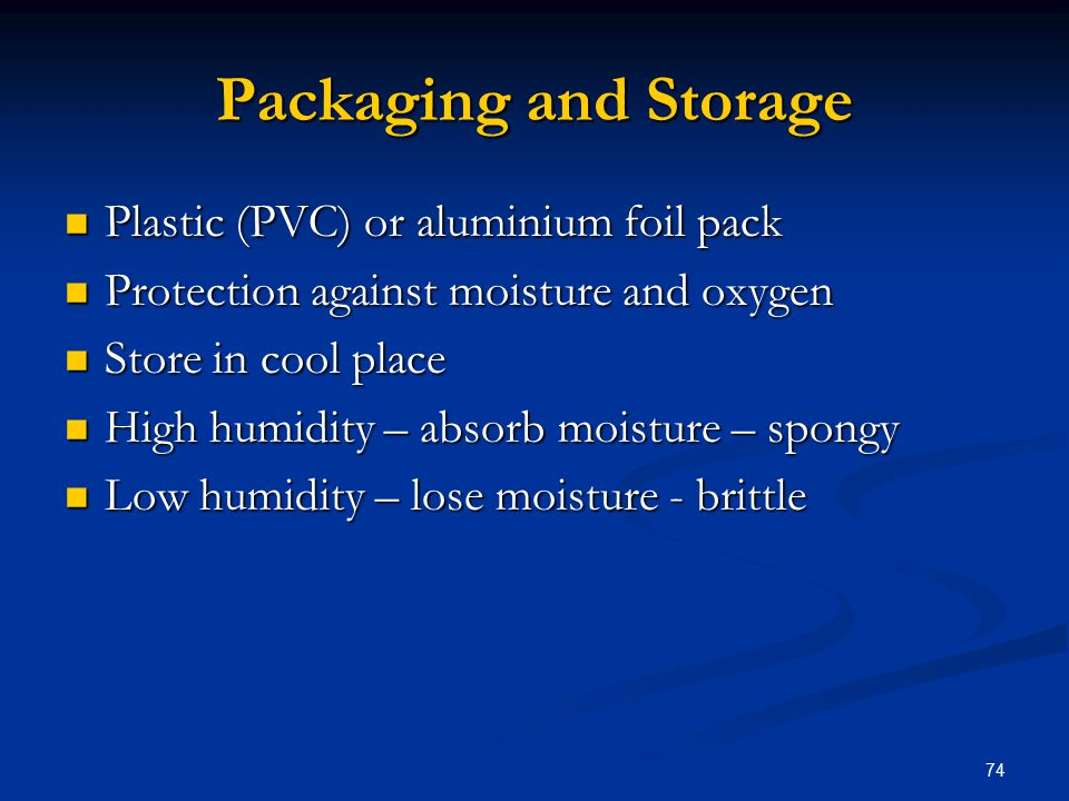 Packaging and Storage Plastic (PVC) or aluminium foil pack