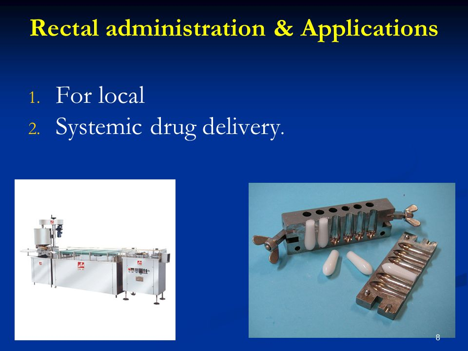 Rectal administration & Applications