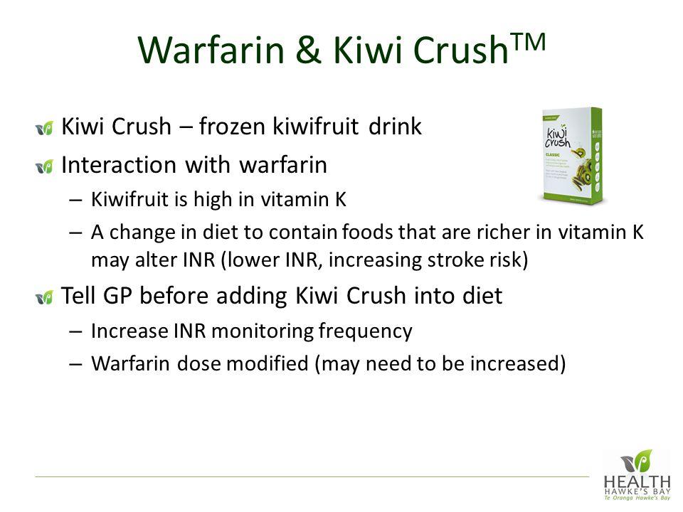 Warfarin & Kiwi CrushTM