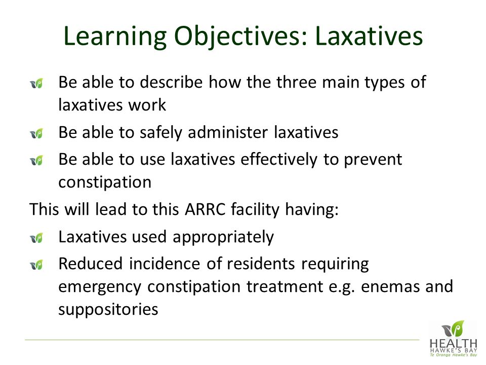 Learning Objectives: Laxatives