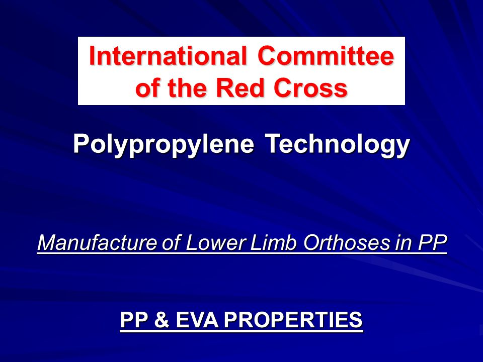 International Committee of the Red Cross Polypropylene Technology
