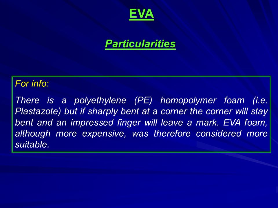 EVA Particularities For info: