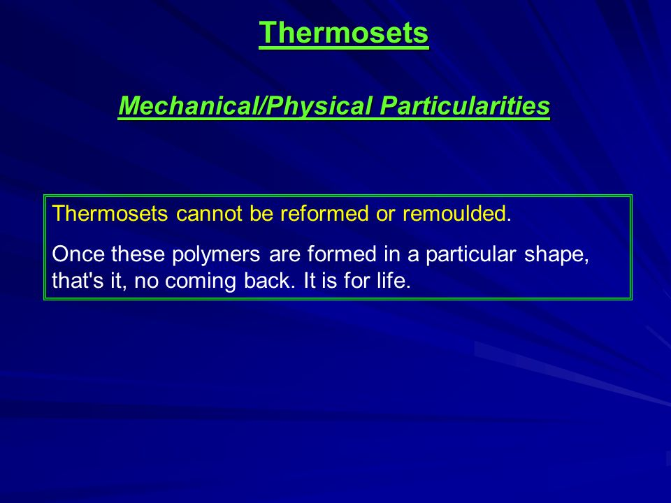Mechanical/Physical Particularities