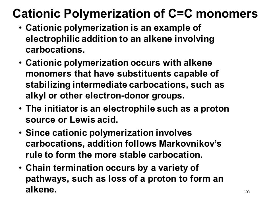 Cationic Polymerization of C=C monomers