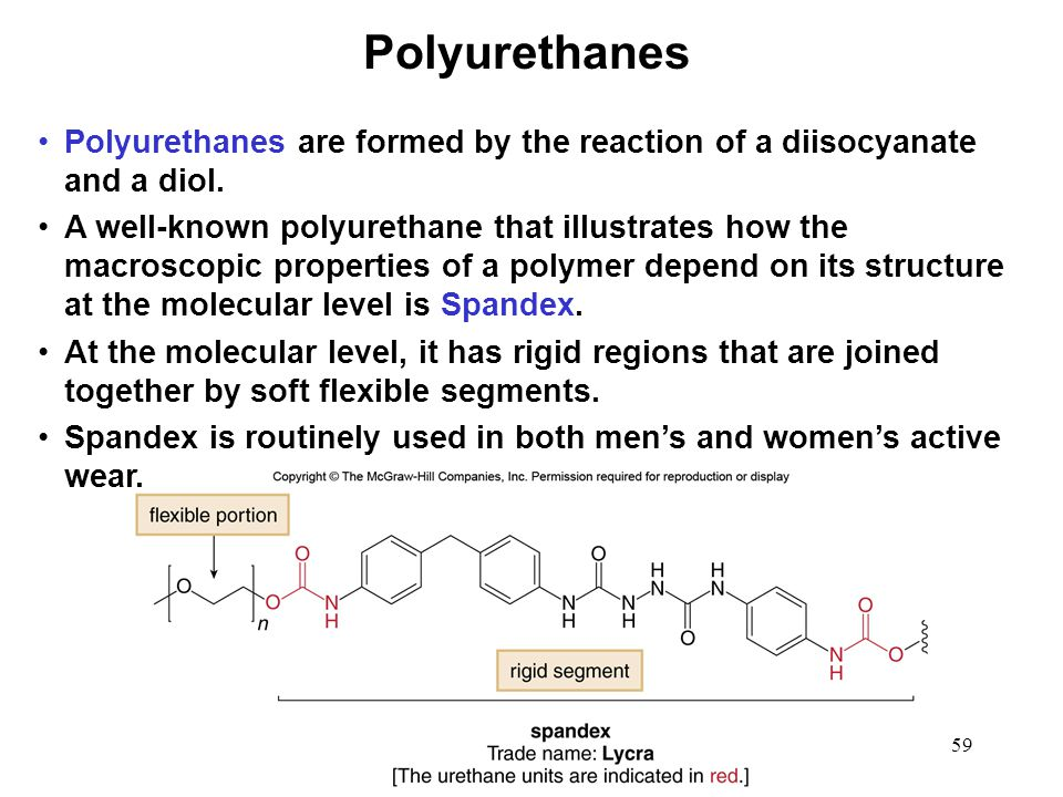 Polyurethanes Polyurethanes are formed by the reaction of a diisocyanate and a diol.
