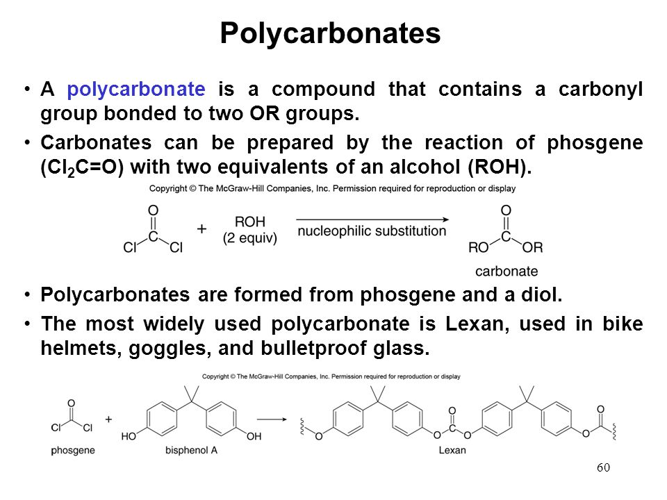 Polycarbonates A polycarbonate is a compound that contains a carbonyl group bonded to two OR groups.