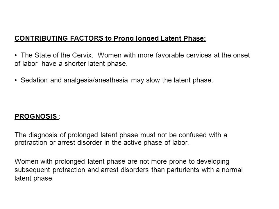 CONTRIBUTING FACTORS to Prong longed Latent Phase:
