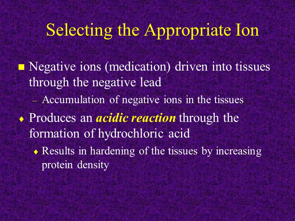 Selecting the Appropriate Ion