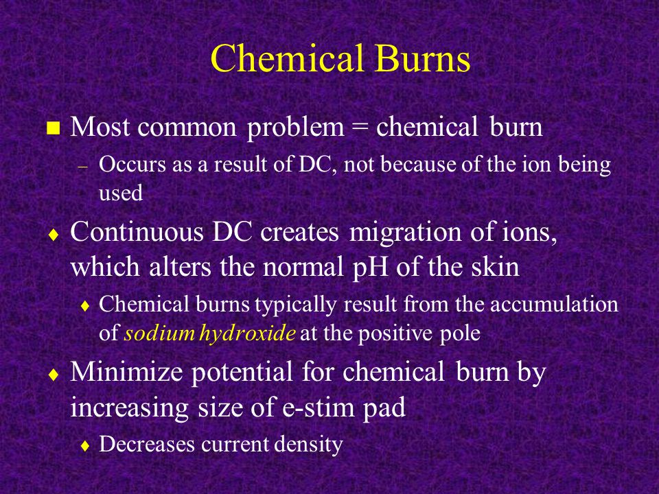Chemical Burns Most common problem = chemical burn