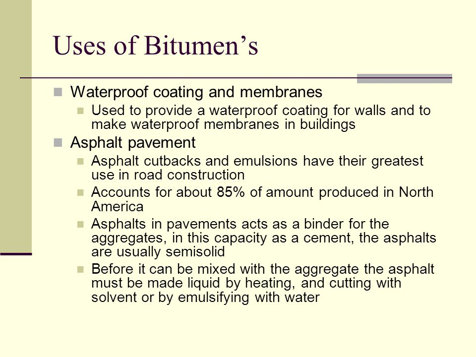 Uses of Bitumen's Waterproof coating and membranes Asphalt pavement