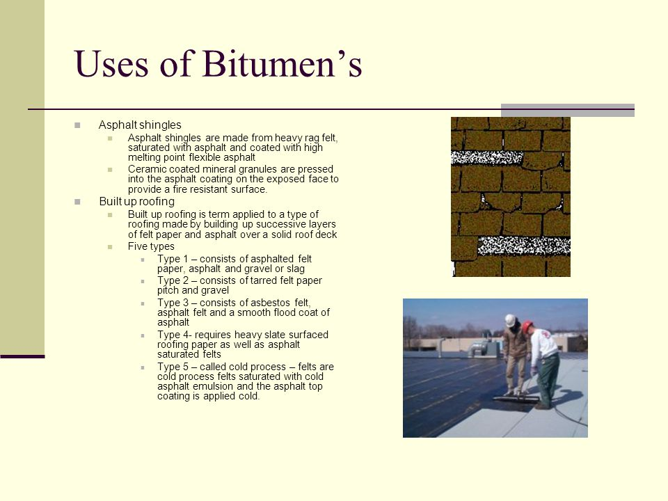Uses of Bitumen's Asphalt shingles Built up roofing
