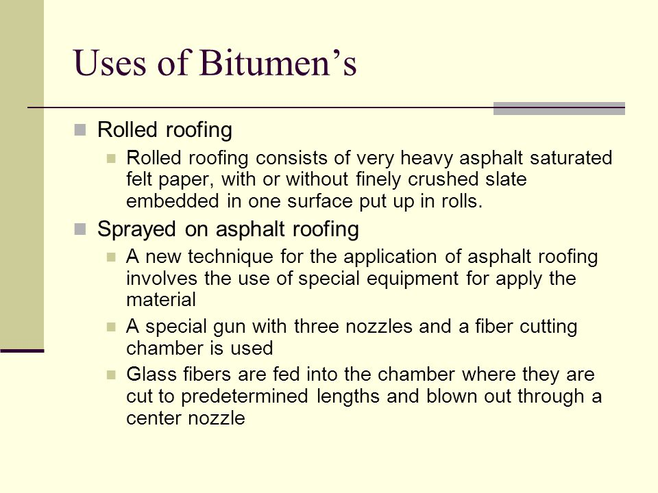 Uses of Bitumen's Rolled roofing Sprayed on asphalt roofing
