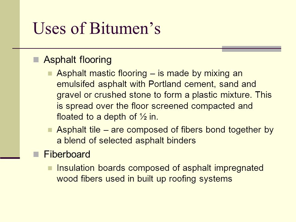 Uses of Bitumen's Asphalt flooring Fiberboard