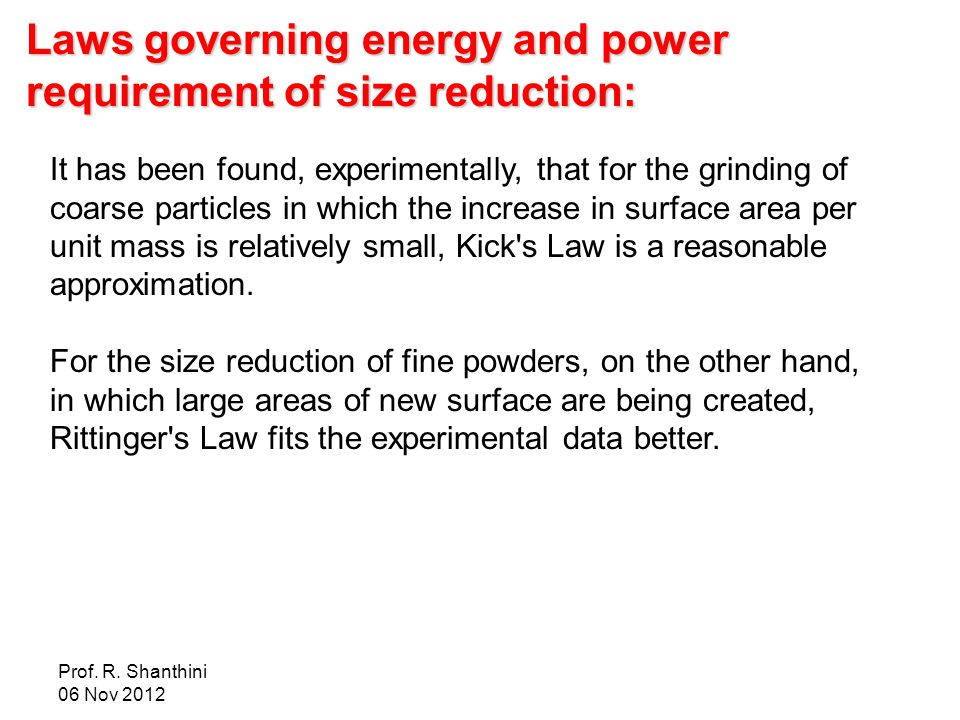 Laws governing energy and power requirement of size reduction: