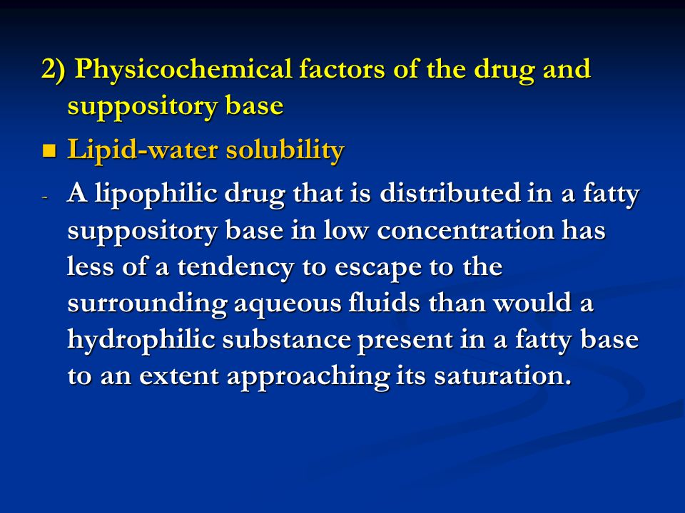 2) Physicochemical factors of the drug and suppository base