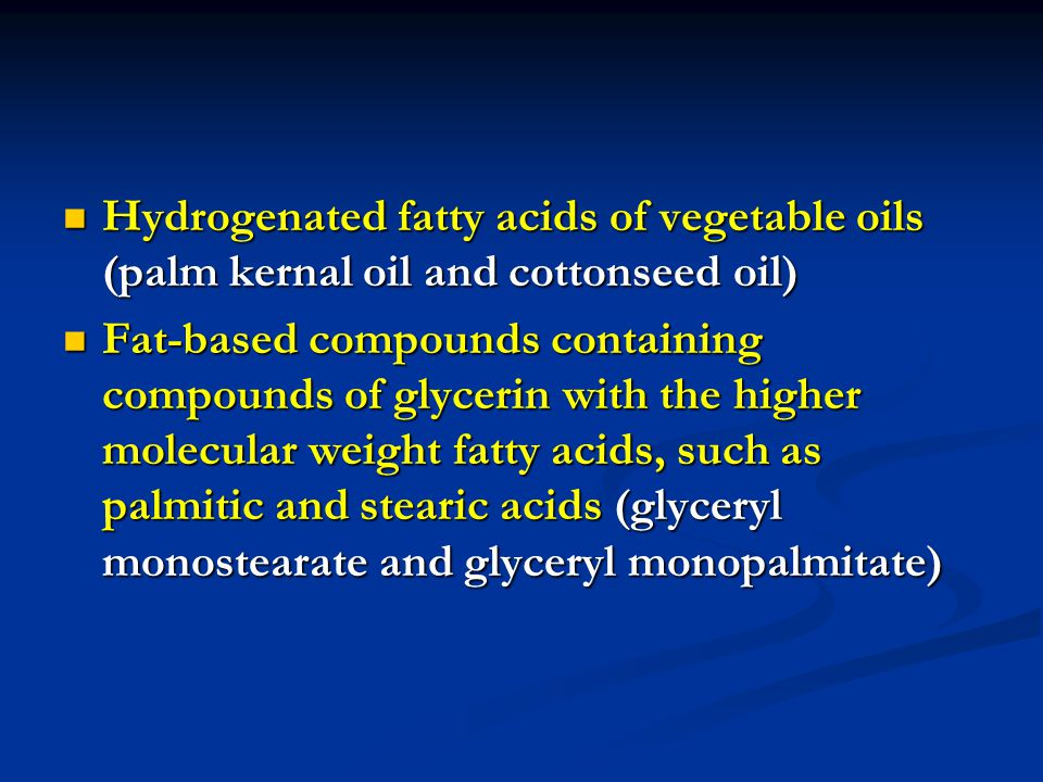 Hydrogenated fatty acids of vegetable oils (palm kernal oil and cottonseed oil)