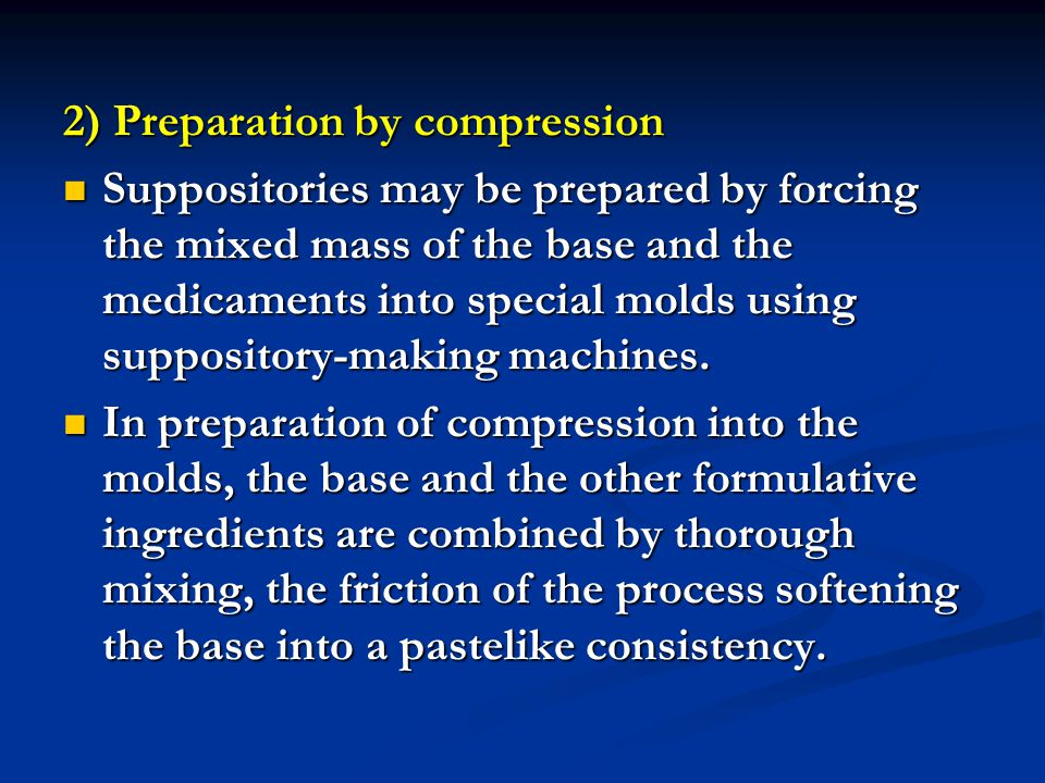 2) Preparation by compression