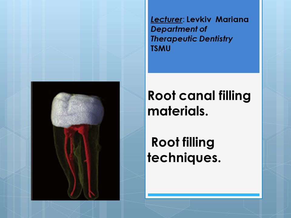 Root canal filling materials. Root filling techniques.