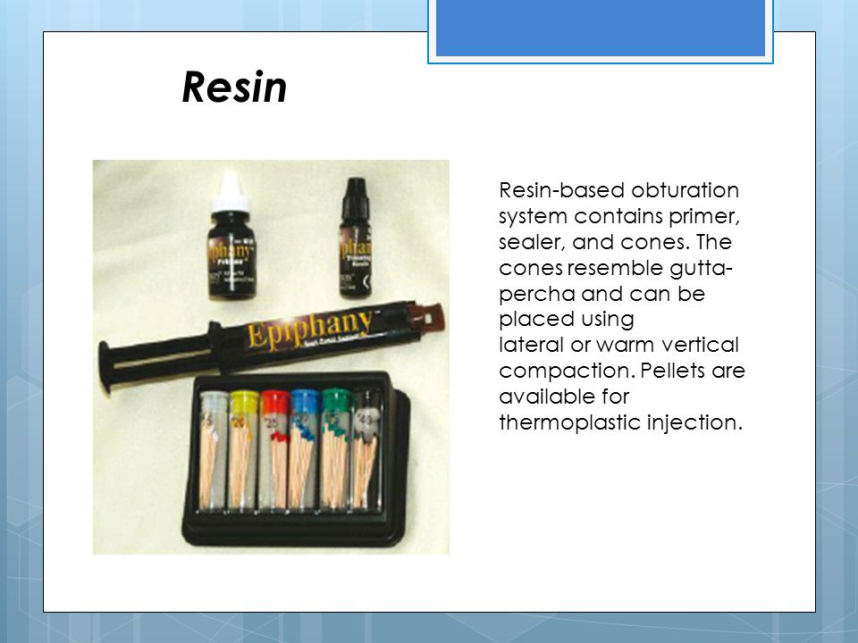 Resin Resin-based obturation system contains primer, sealer, and cones. The cones resemble gutta-percha and can be placed using.