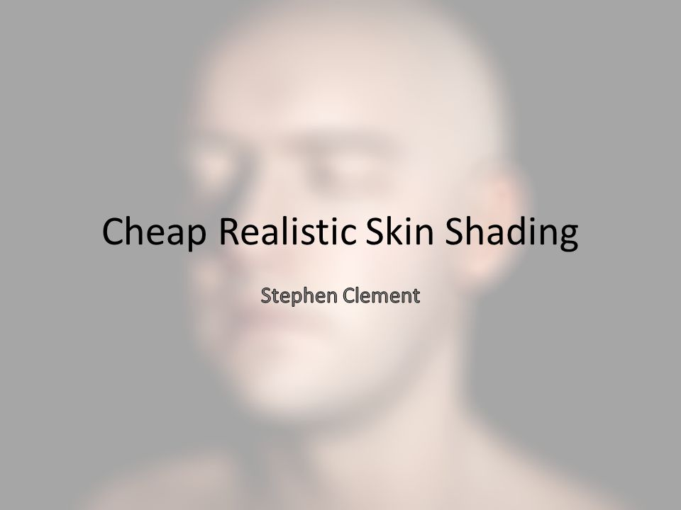 Cheap Realistic Skin Shading
