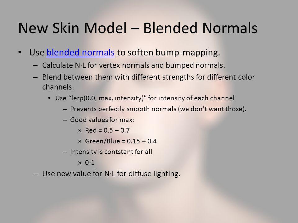 New Skin Model – Blended Normals