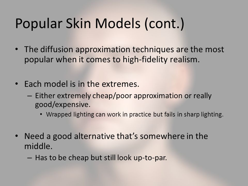 Popular Skin Models (cont.)