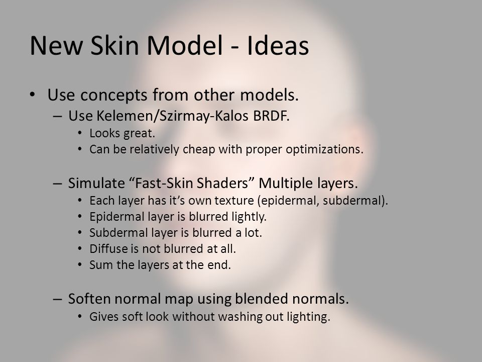 New Skin Model - Ideas Use concepts from other models.