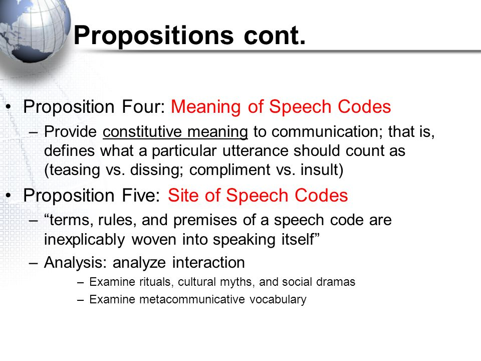 Propositions cont. Proposition Four: Meaning of Speech Codes