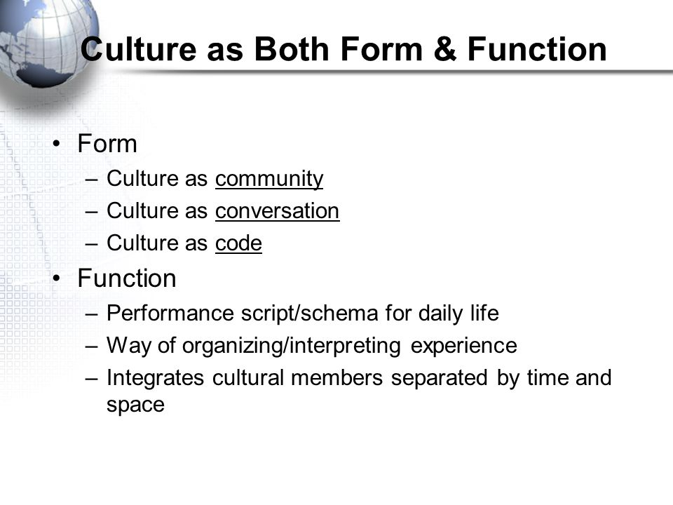 Culture as Both Form & Function