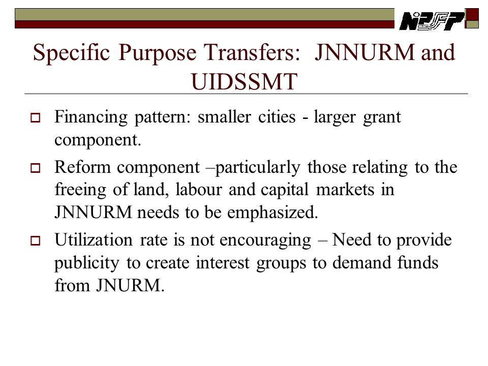 Specific Purpose Transfers: JNNURM and UIDSSMT