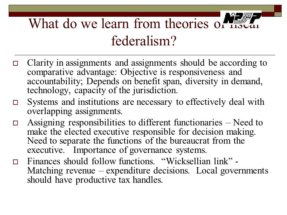 What do we learn from theories of fiscal federalism