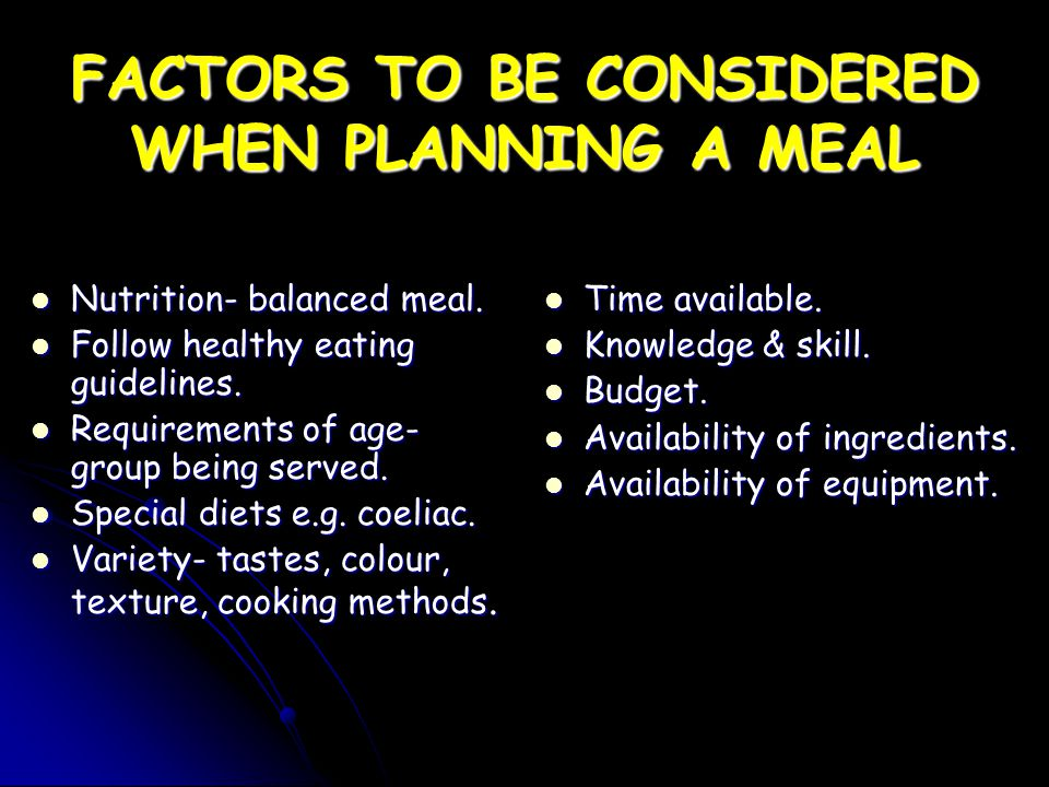 FACTORS TO BE CONSIDERED WHEN PLANNING A MEAL
