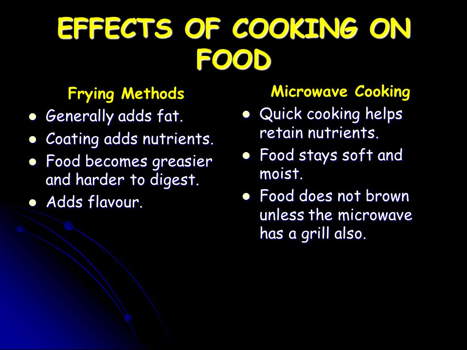 EFFECTS OF COOKING ON FOOD