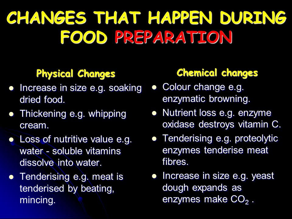 CHANGES THAT HAPPEN DURING FOOD PREPARATION