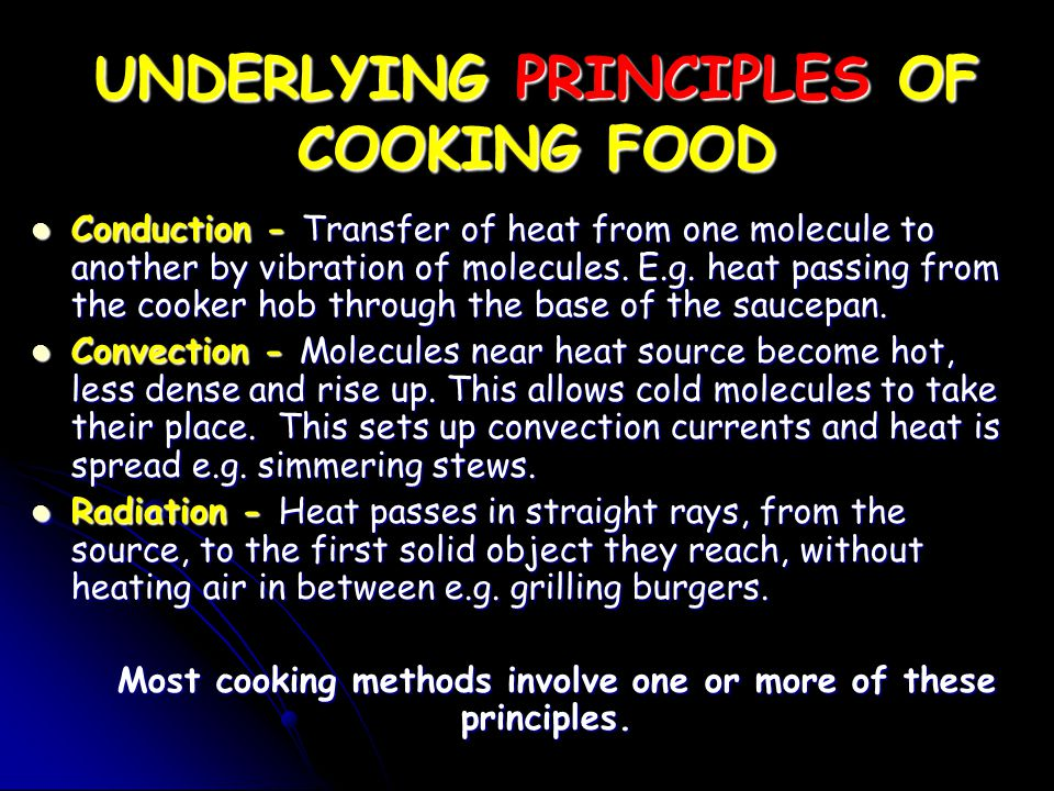 UNDERLYING PRINCIPLES OF COOKING FOOD