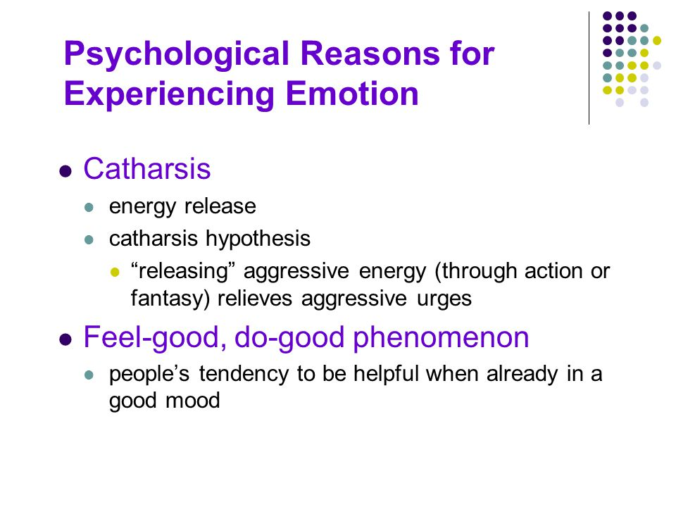 Psychological Reasons for Experiencing Emotion