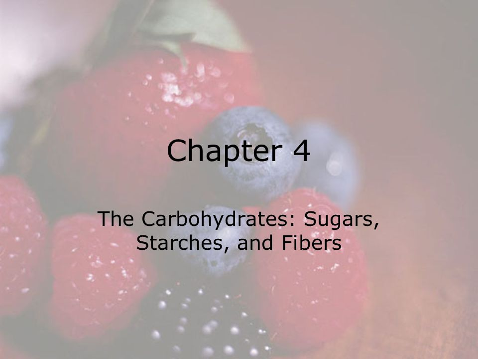 The Carbohydrates: Sugars, Starches, and Fibers
