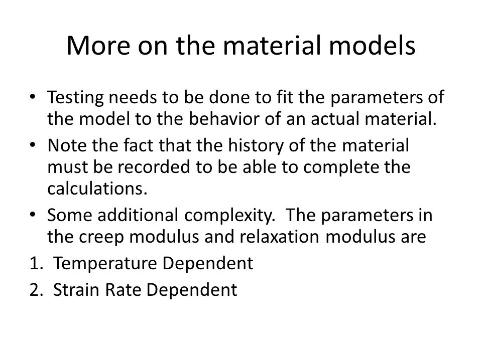 More on the material models