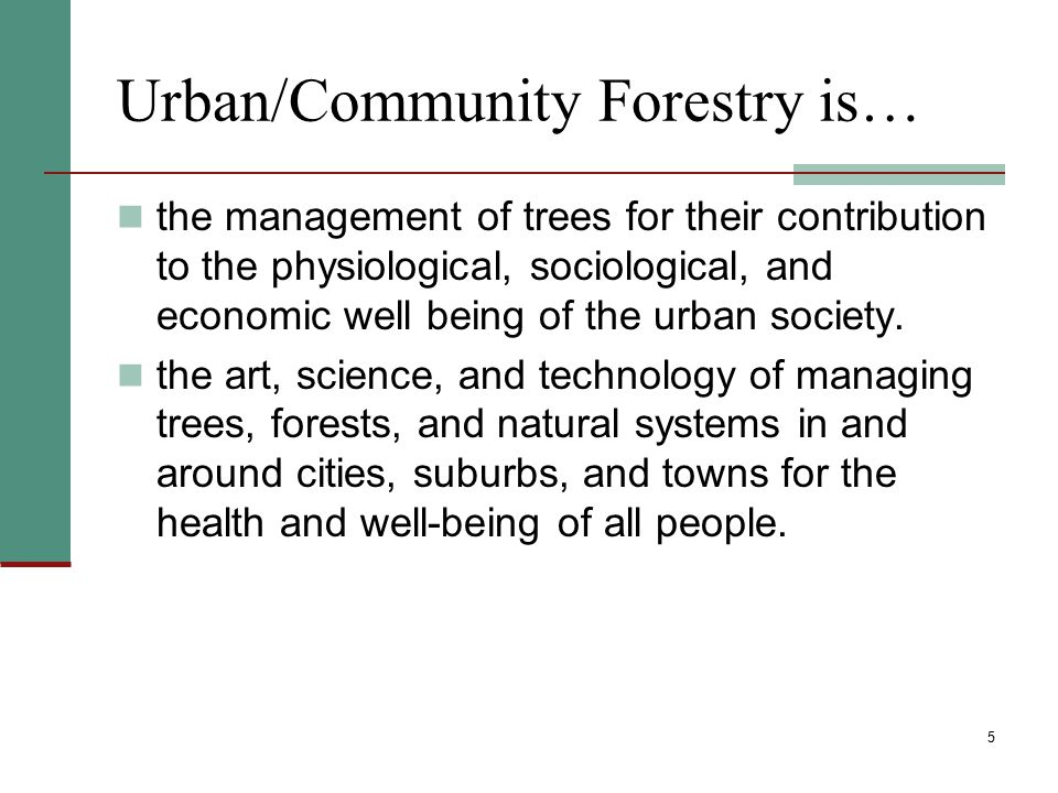 Urban/Community Forestry is…