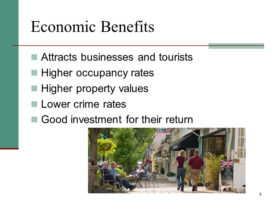 Economic Benefits Attracts businesses and tourists