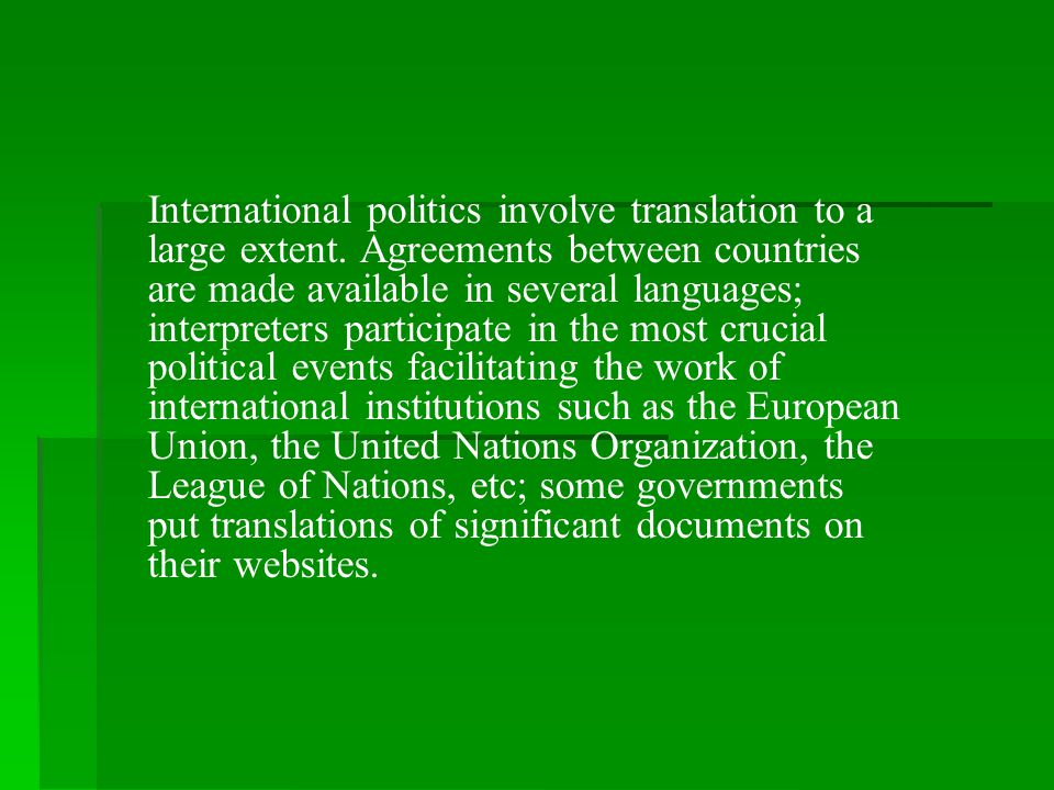 International politics involve translation to a large extent