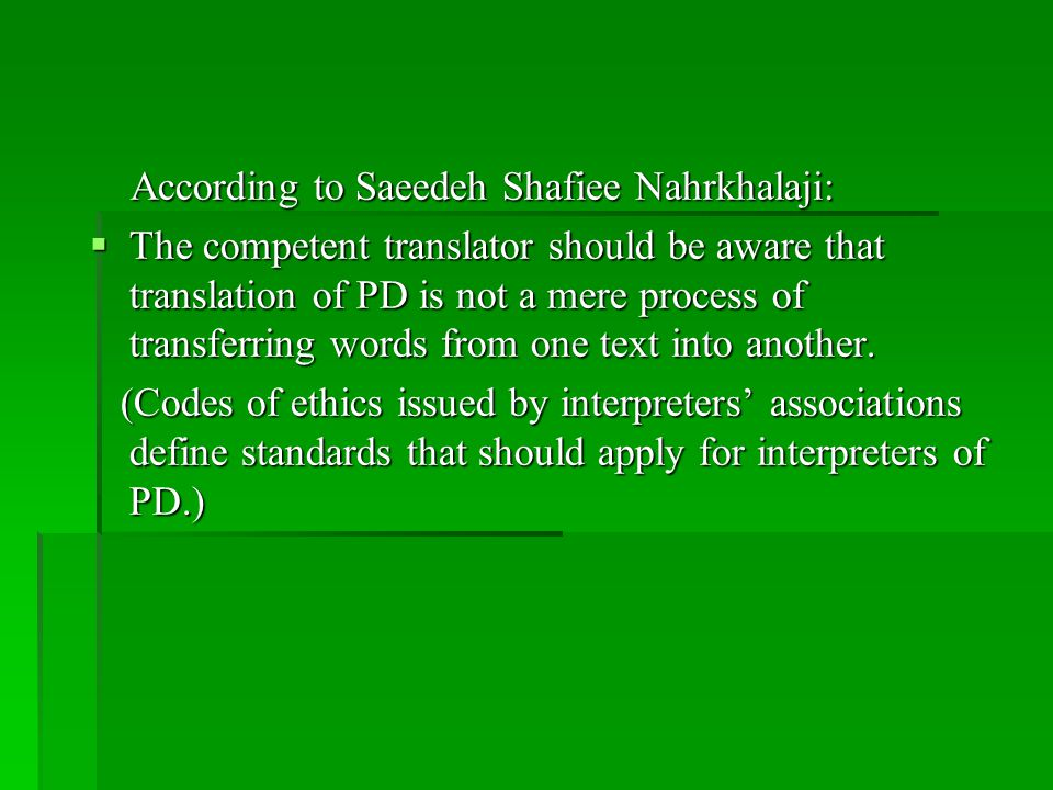 According to Saeedeh Shafiee Nahrkhalaji: