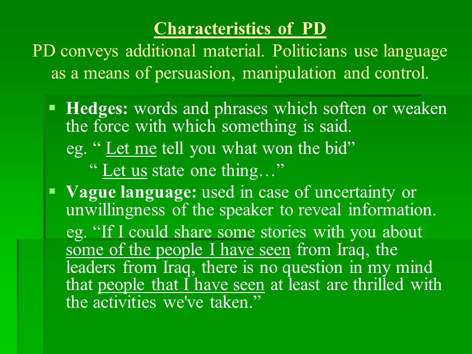 Characteristics of PD PD conveys additional material