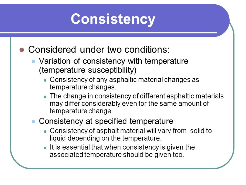 Consistency Considered under two conditions: