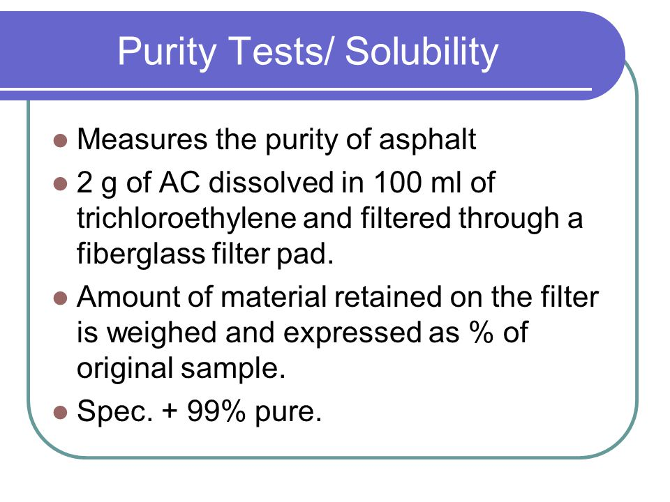 Purity Tests/ Solubility