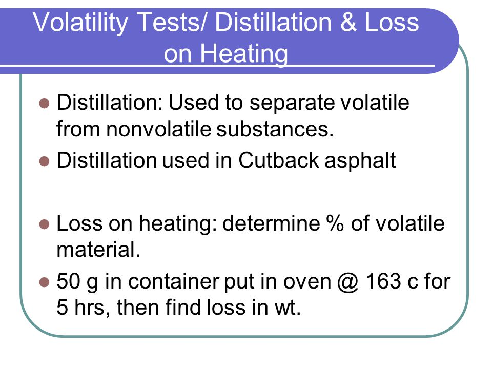 Volatility Tests/ Distillation & Loss on Heating